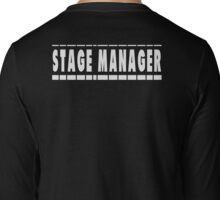 Stage Manager Long Sleeve T-Shirt