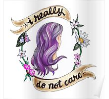 I Really Do Not Care Poster