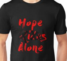 Hope Rides Alone Unisex T-Shirt