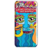 Give presents not bombs! iPhone Case/Skin