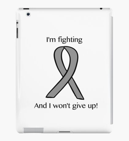 Grey awareness ribbon - fighting and i won't give up iPad Case/Skin