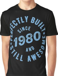Perfectly Built Since 1980 and Still Awesome Graphic T-Shirt
