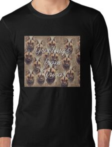 Greetings from Africa! Long Sleeve T-Shirt