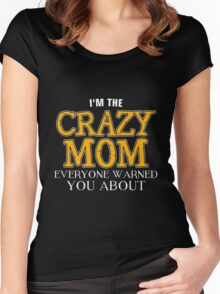Mom - I'm The Crazy Mom Everyone Warned You About Women Gift For Mum T-shirts Women's Fitted Scoop T-Shirt