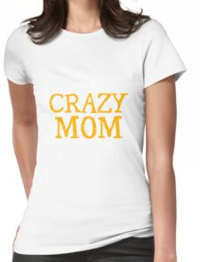Mom - I'm The Crazy Mom Everyone Warned You About Women Gift For Mum T-shirts Womens Fitted T-Shirt