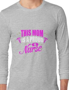 Mom - This Mom Is A Proud Nurse Mom Women Gift For Mum T-shirts Long Sleeve T-Shirt