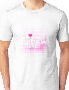 Mom - World's Best Mom Ever Women Gift For Mum T-shirts Unisex T-Shirt