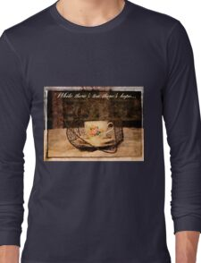 'While There's Tea there's hope' typography on vintage tea cup and saucer photograph Long Sleeve T-Shirt