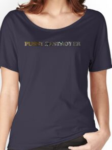 Today we destroy pussies! Women's Relaxed Fit T-Shirt