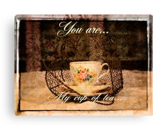 'You are my Cup of Tea' typography on vintage tea cup and saucer photograph Canvas Print