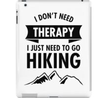 I Just Need To Go To Hiking iPad Case/Skin