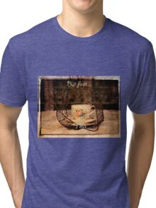 'But First Tea' typography on vintage tea cup and saucer photograph Tri-blend T-Shirt