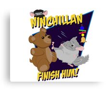 NinChillan - Finish Him! Canvas Print
