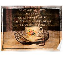 'When your day seems Topsy Turvy...' typography on vintage tea cup and saucer photograph Poster