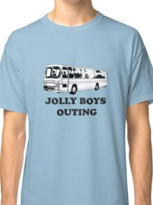 All aboard - Jolly Boys Outing! Classic T-Shirt