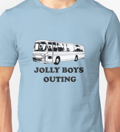 All aboard - Jolly Boys Outing! Unisex T-Shirt