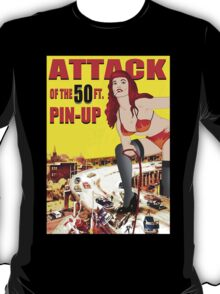 ATTACK OF THE 50FT  PIN UP T-Shirt