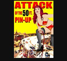 ATTACK OF THE 50FT  PIN UP Unisex T-Shirt