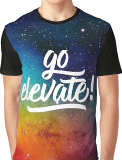 Go Elevate! Graphic T-Shirt