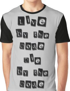 Live by the code, die by the code, black Graphic T-Shirt