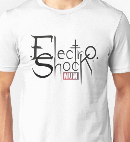 Electroshockmum  Unisex T-Shirt