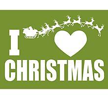 I love Christmas Photographic Print