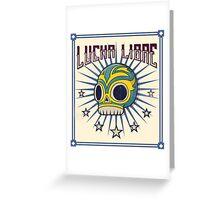 ¡LUCHA LIBRE! Greeting Card