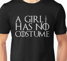 A Girl Has No Costume - Funny Halloween  Unisex T-Shirt