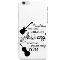 Sometimes You Make Choices iPhone Case/Skin