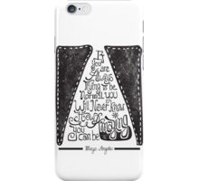 Quote by Maya Angelou  iPhone Case/Skin