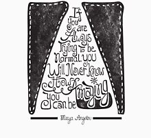 Quote by Maya Angelou  Unisex T-Shirt