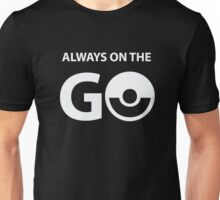 Always on the go - Them - This  is a great Catch - All  Unisex T-Shirt