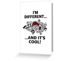 Different is Cool Greeting Card