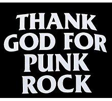 thank god for punk rock Photographic Print