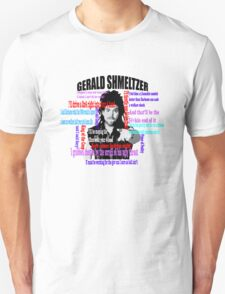 Gerald Shmeltzer Multi Quote Unisex T-Shirt