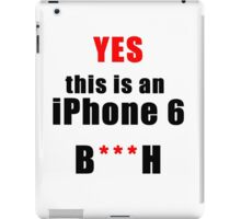 Iphone 6 B***H iPad Case/Skin
