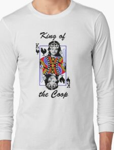 King of the Coop (light shirts ) Long Sleeve T-Shirt