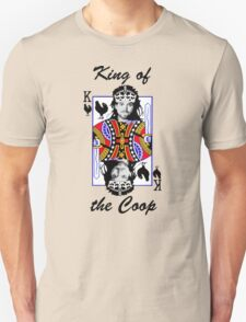 King of the Coop (light shirts ) T-Shirt