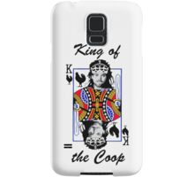 King of the Coop (light shirts ) Samsung Galaxy Case/Skin