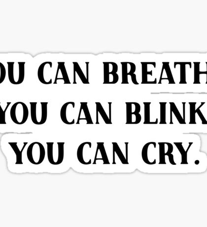 You can breathe. Sticker