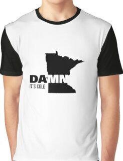 Apathetic State Advertising - Minnesota - DAMN It's Cold Graphic T-Shirt