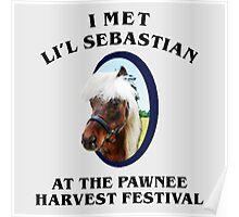 Met li'l sebastian at pawnee harvest festival Poster