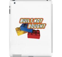 Built not bought iPad Case/Skin