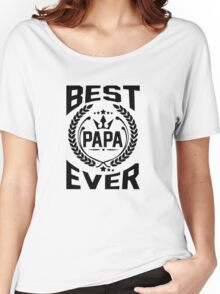 BEST PAPA EVER Women's Relaxed Fit T-Shirt