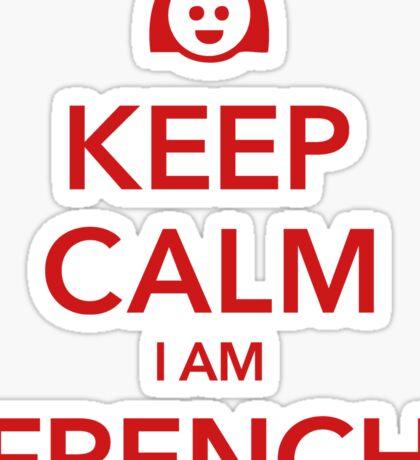 KEEP CALM I AM FRENCH Sticker