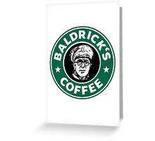 Baldrick's Coffee Greeting Card