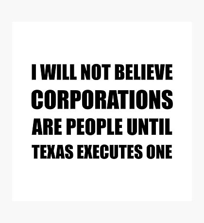 Corporations People Texas Executes Photographic Print