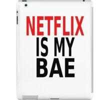 Netflix Is My Bae iPad Case/Skin