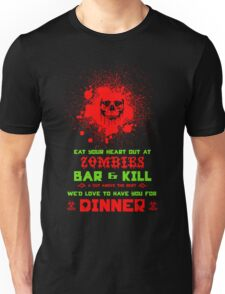 Welcome to Zombies Bar & Kill Unisex T-Shirt