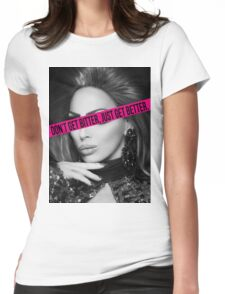 don't get bitter Womens Fitted T-Shirt